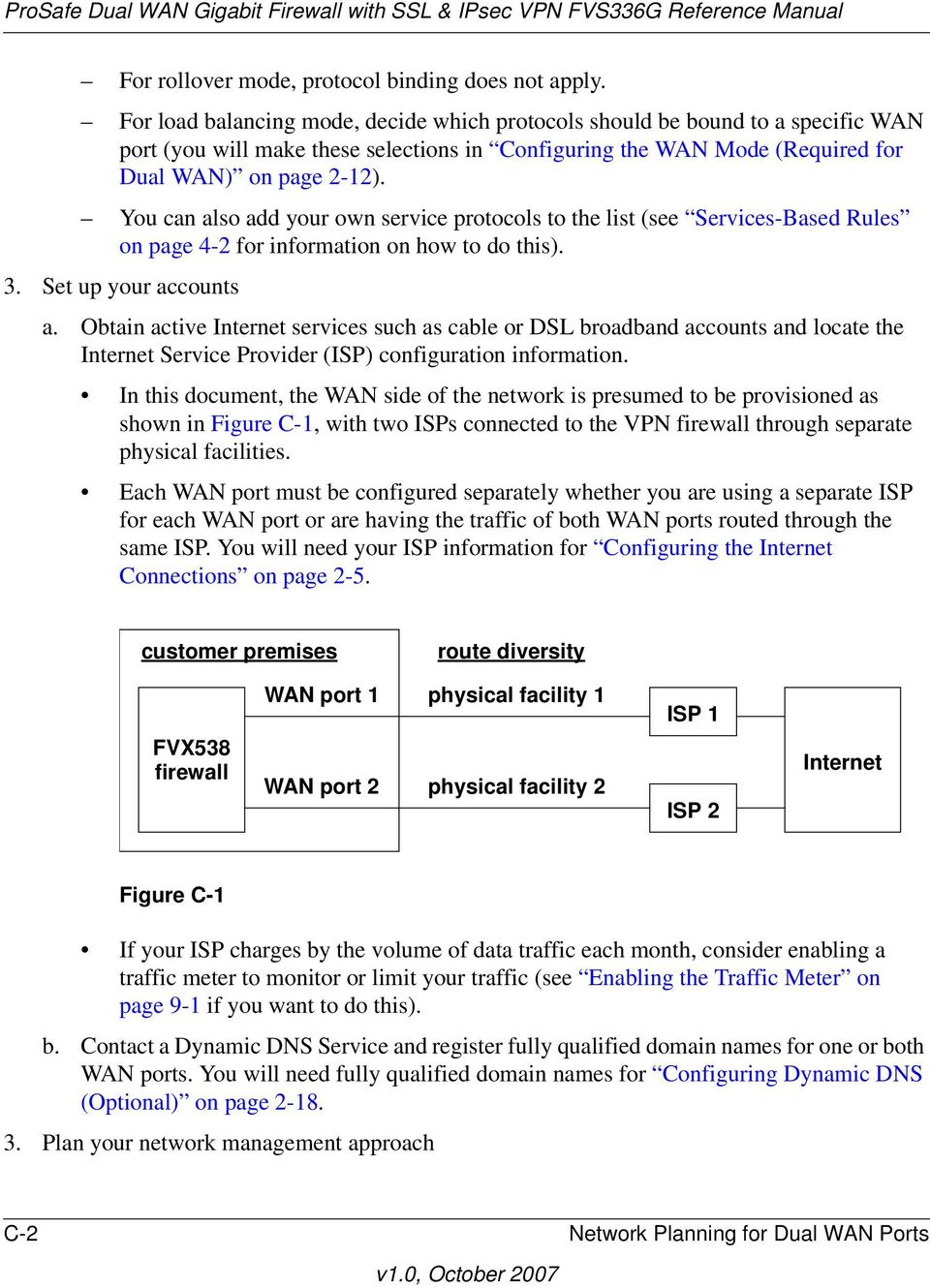 You can also add your own service protocols to the list (see Services-Based Rules on page 4-2 for information on how to do this). 3. Set up your accounts a.