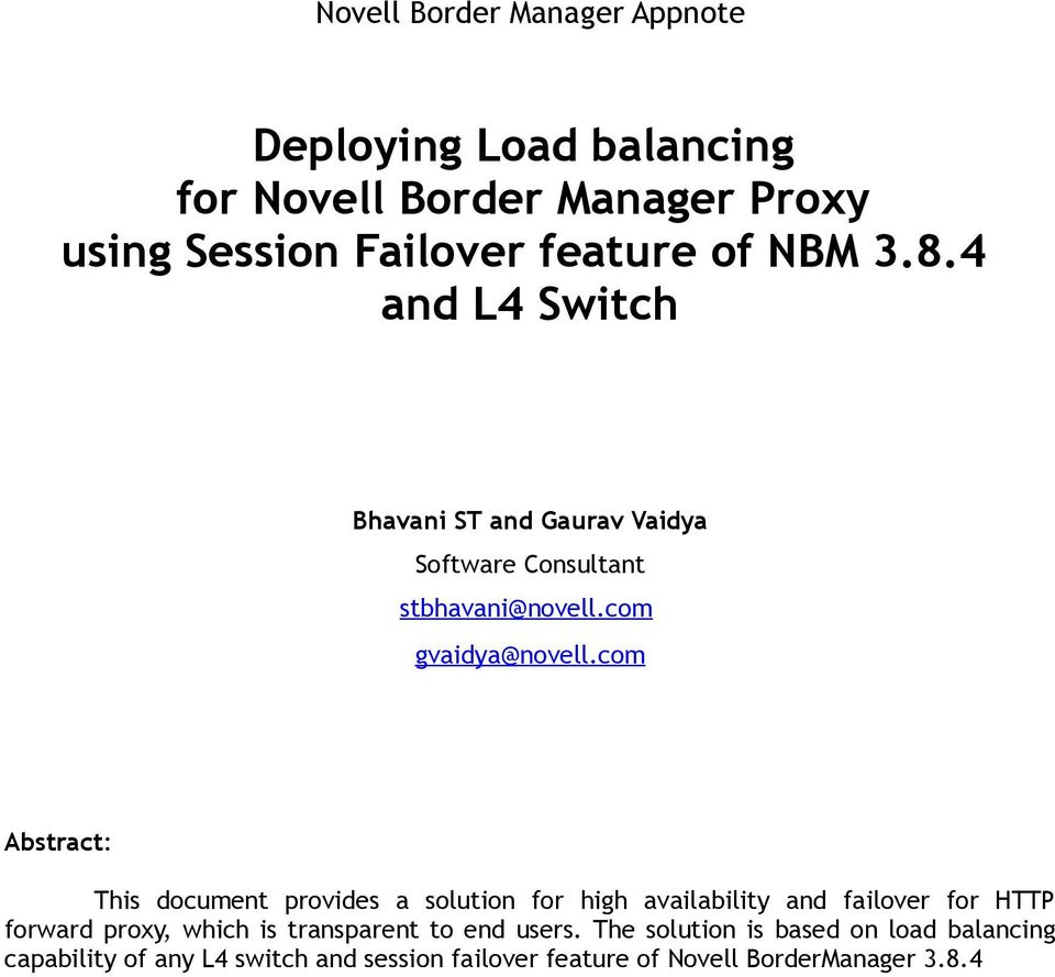 com Abstract: This document provides a solution for high availability and failover for HTTP forward proxy, which is