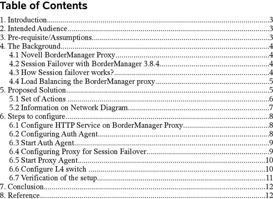 2 Information on Network Diagram...7 6. Steps to configure...8 6.1 Configure HTTP Service on BorderManager Proxy...8 6.2 Configuring Auth Agent...8 6.3 Start Auth Agent.