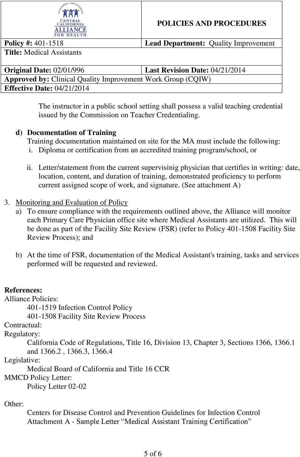 Letter/statement from the current supervisinig physician that certifies in writing: date, location, content, and duration of training, demonstrated proficiency to perform current assigned scope of