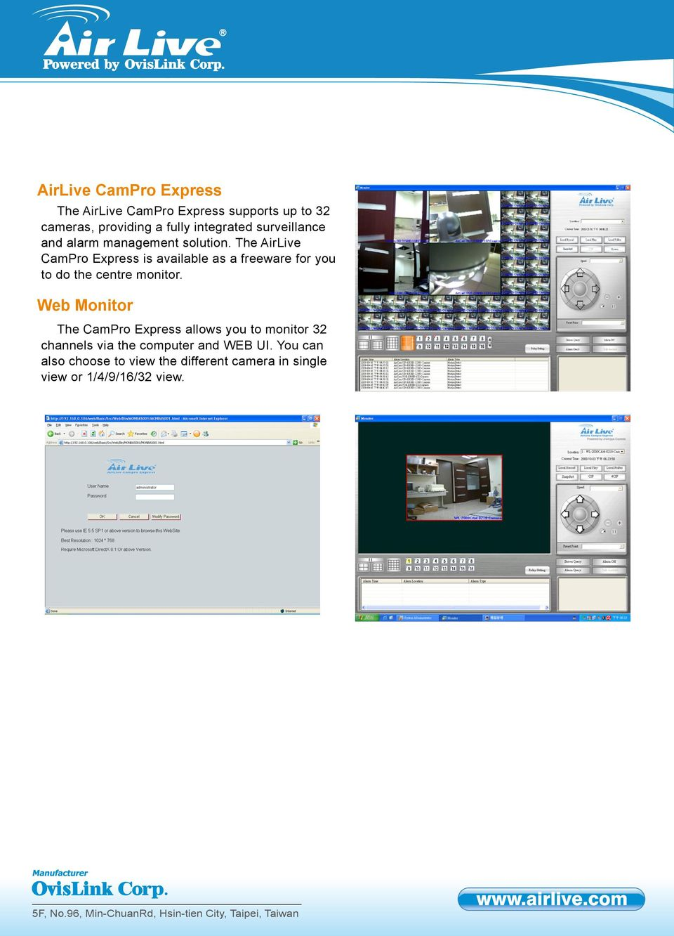 The AirLive CamPro Express is available as a freeware for you to do the centre monitor.