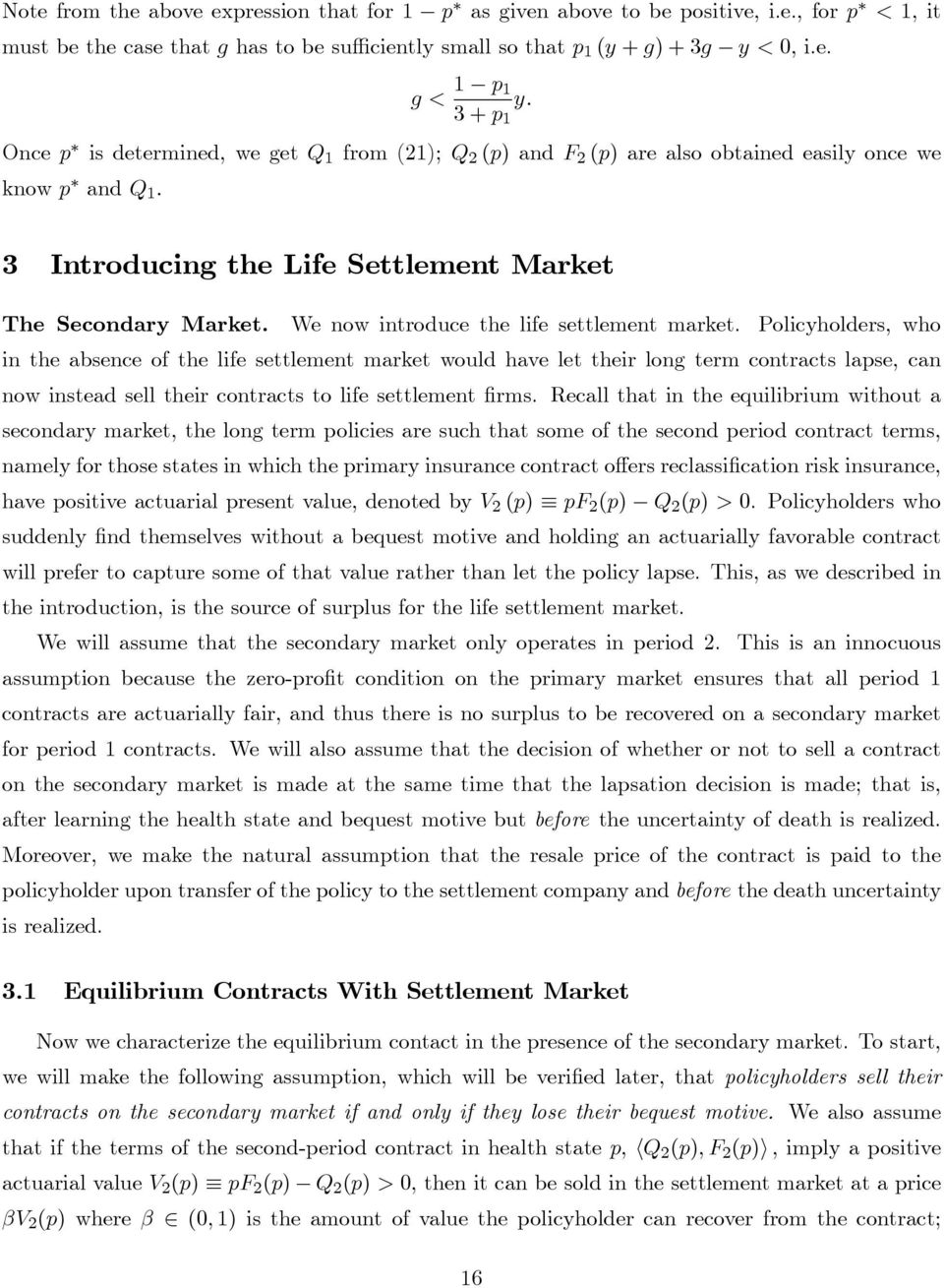 We now introduce the life settlement market.