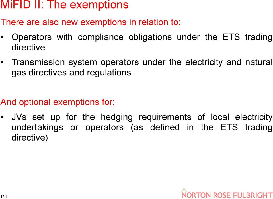 and natural gas directives and regulations And optional exemptions for: JVs set up for the hedging