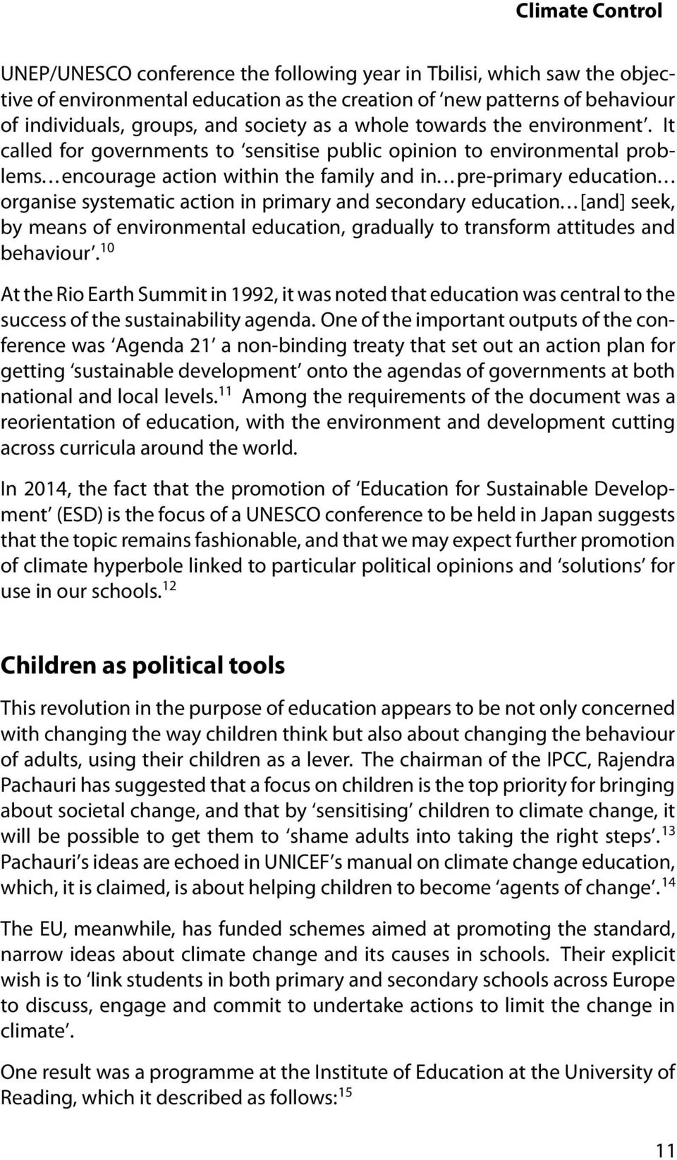 .. organise systematic action in primary and secondary education...[and] seek, by means of environmental education, gradually to transform attitudes and behaviour.