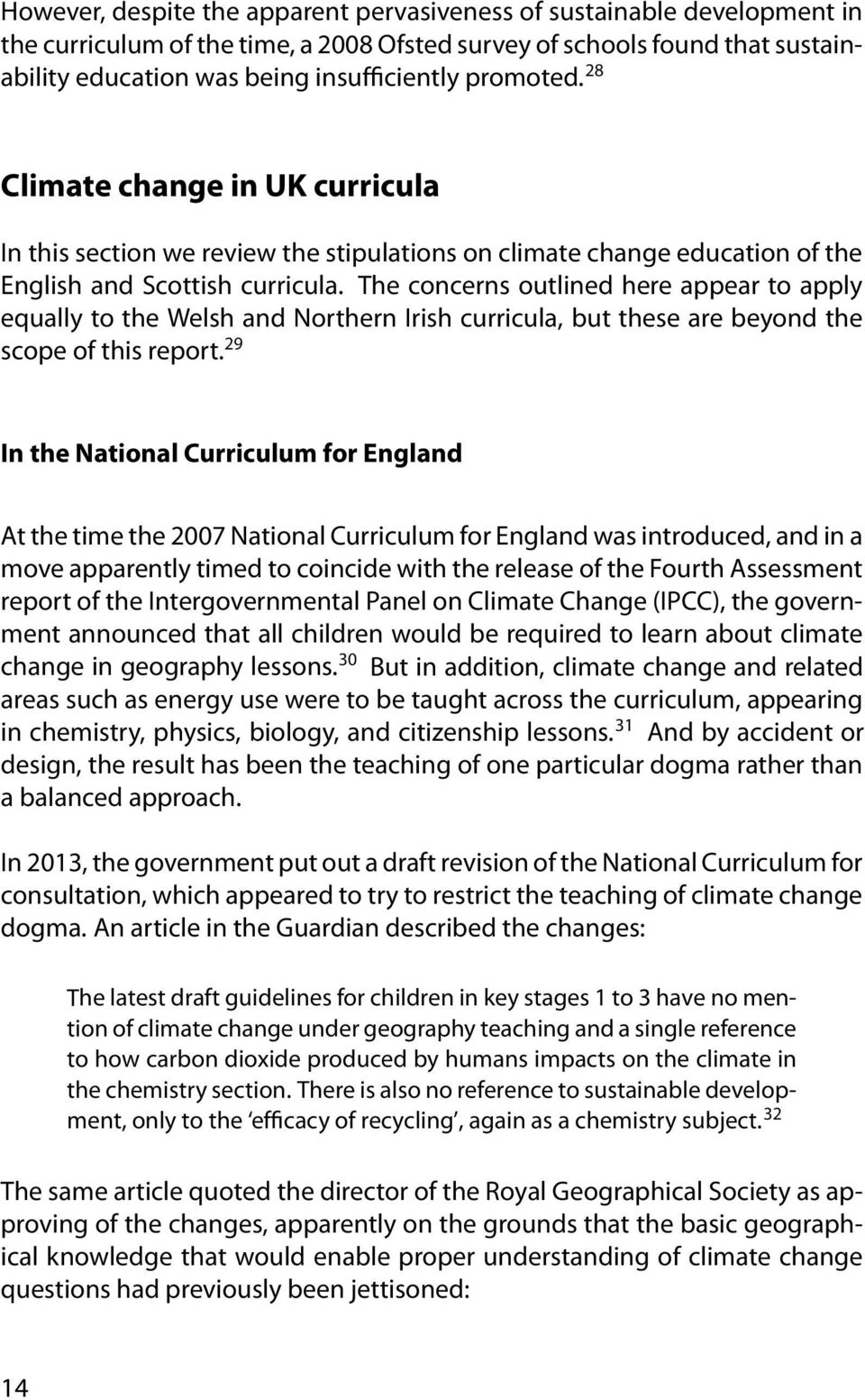The concerns outlined here appear to apply equally to the Welsh and Northern Irish curricula, but these are beyond the scope of this report.