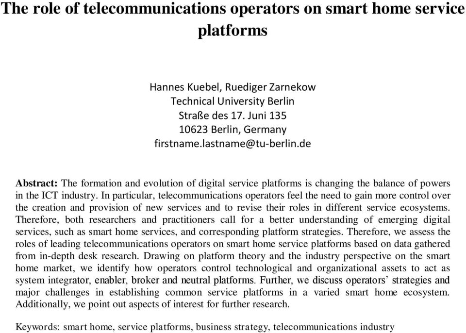 In particular, telecommunications operators feel the need to gain more control over the creation and provision of new services and to revise their roles in different service ecosystems.