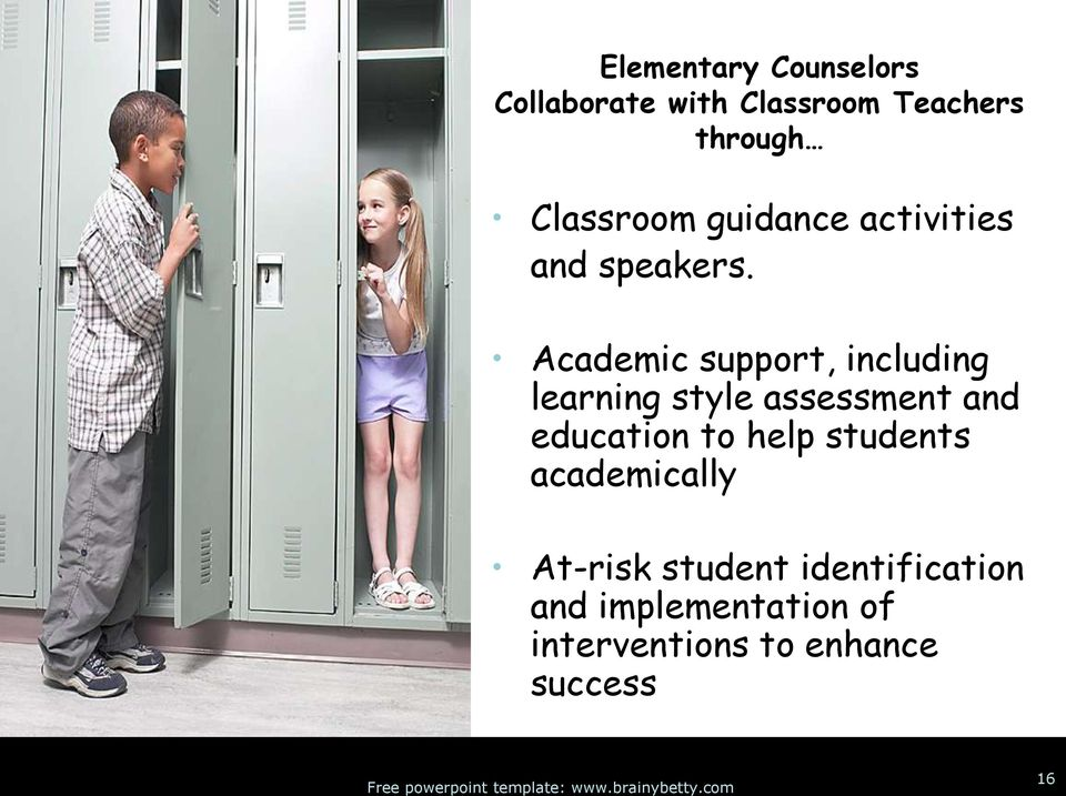 Academic support, including learning style assessment and education to
