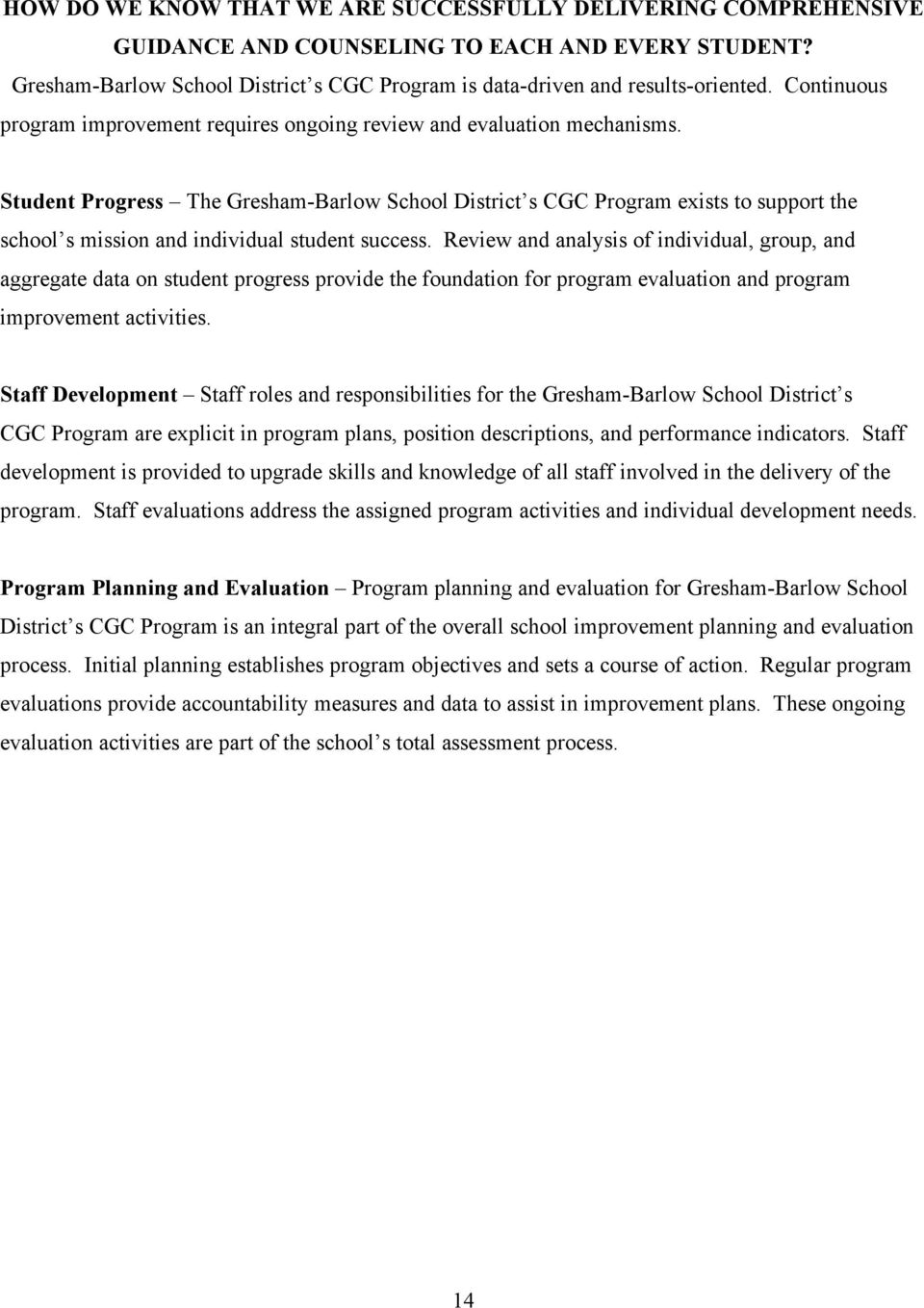 Student Progress The Gresham-Barlow School District s CGC Program exists to support the school s mission and individual student success.