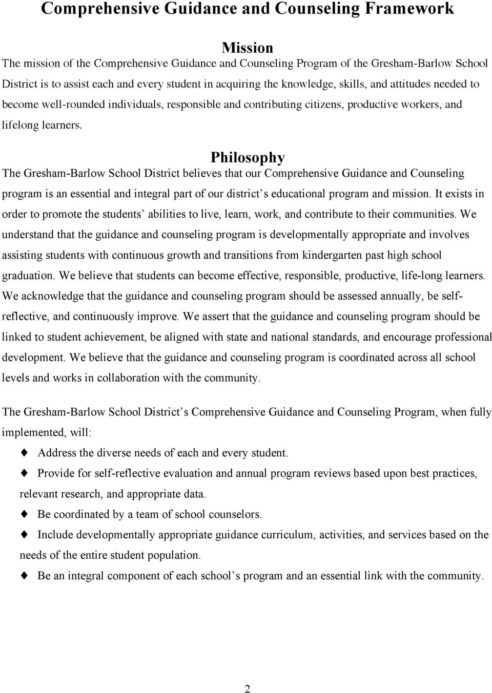 Philosophy The Gresham-Barlow School District believes that our Comprehensive Guidance and Counseling program is an essential and integral part of our district s educational program and mission.