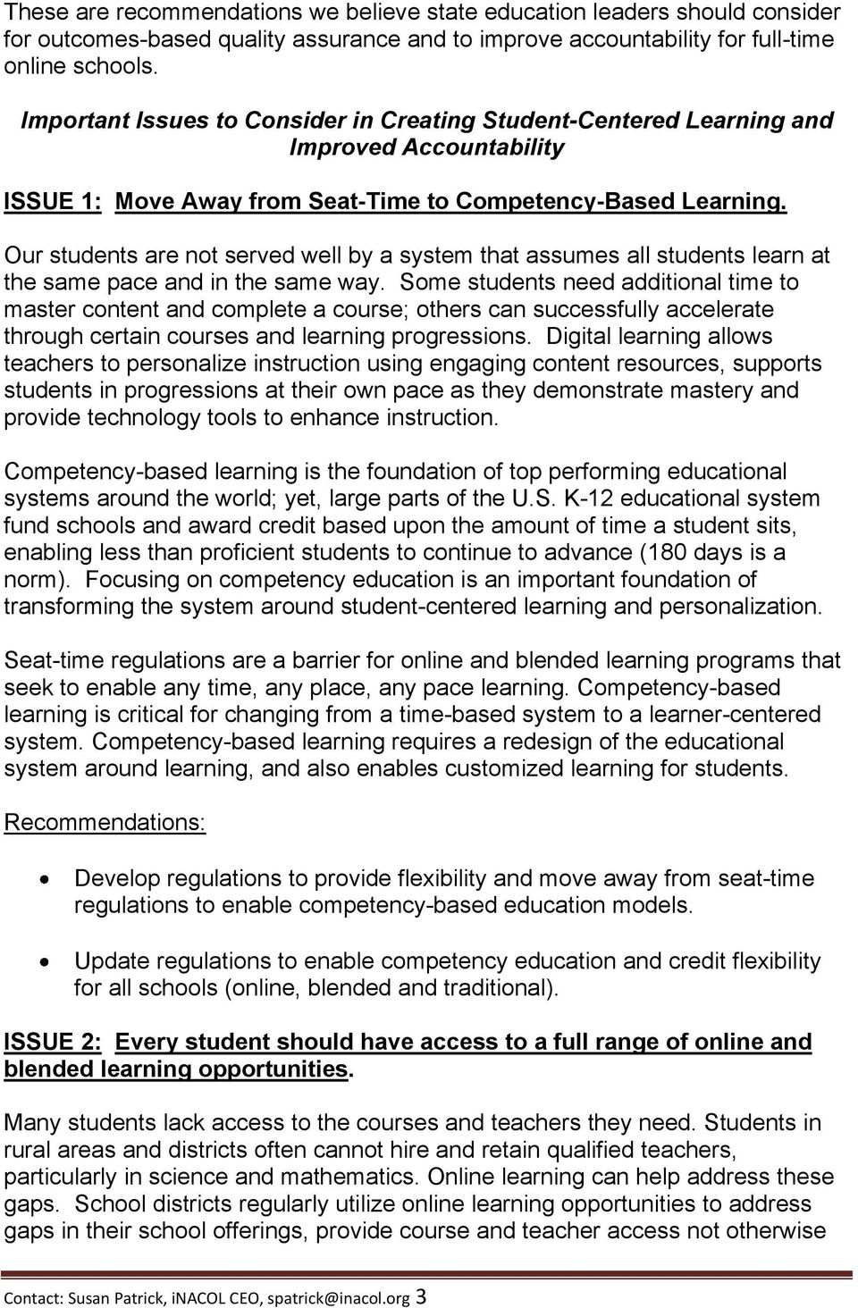 Our students are not served well by a system that assumes all students learn at the same pace and in the same way.
