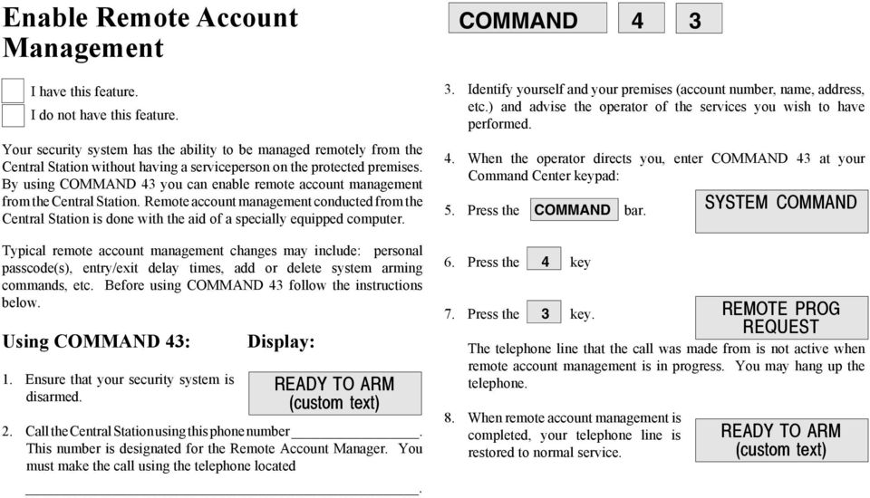 By using COMMAND 43 you can enable remote account management from the Central Station.