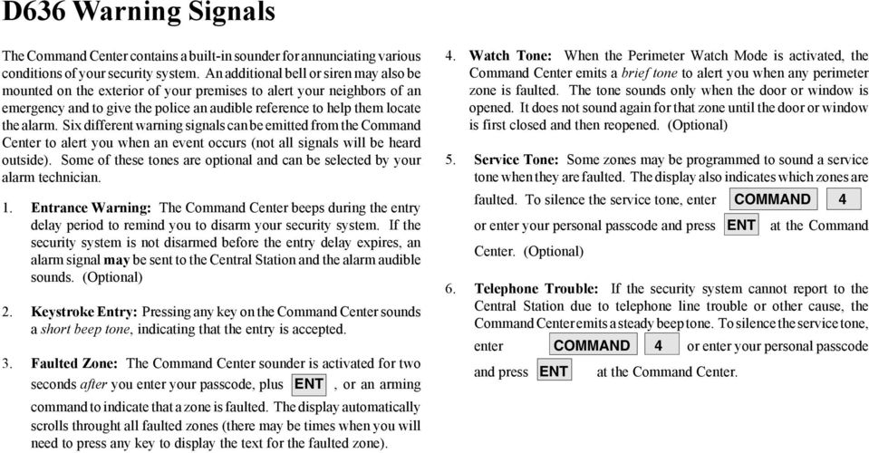 Six different warning signals can be emitted from the Command Center to alert you when an event occurs (not all signals will be heard outside).