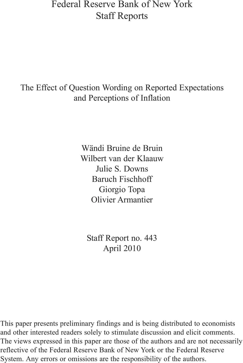 443 April 2010 This paper presents preliminary findings and is being distributed to economists and other interested readers solely to stimulate discussion and