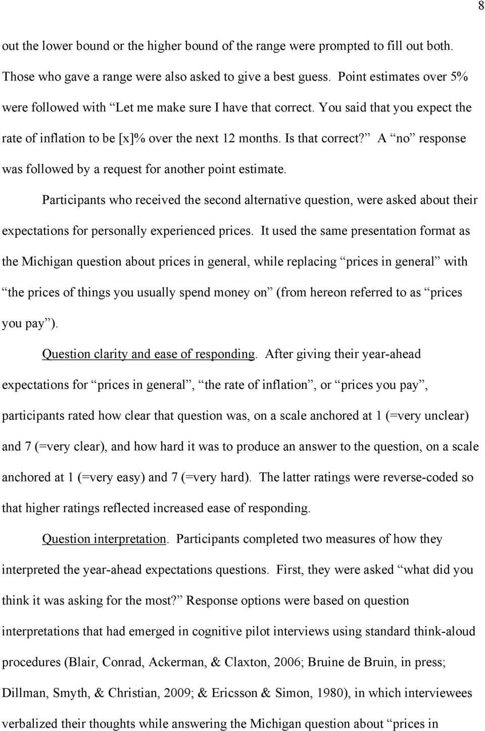 A no response was followed by a request for another point estimate. Participants who received the second alternative question, were asked about their expectations for personally experienced prices.