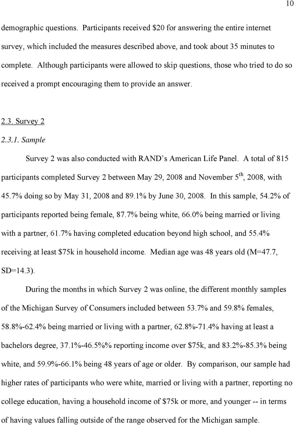 Sample Survey 2 was also conducted with RAND s American Life Panel. A total of 815 participants completed Survey 2 between May 29, 2008 and November 5 th, 2008, with 45.