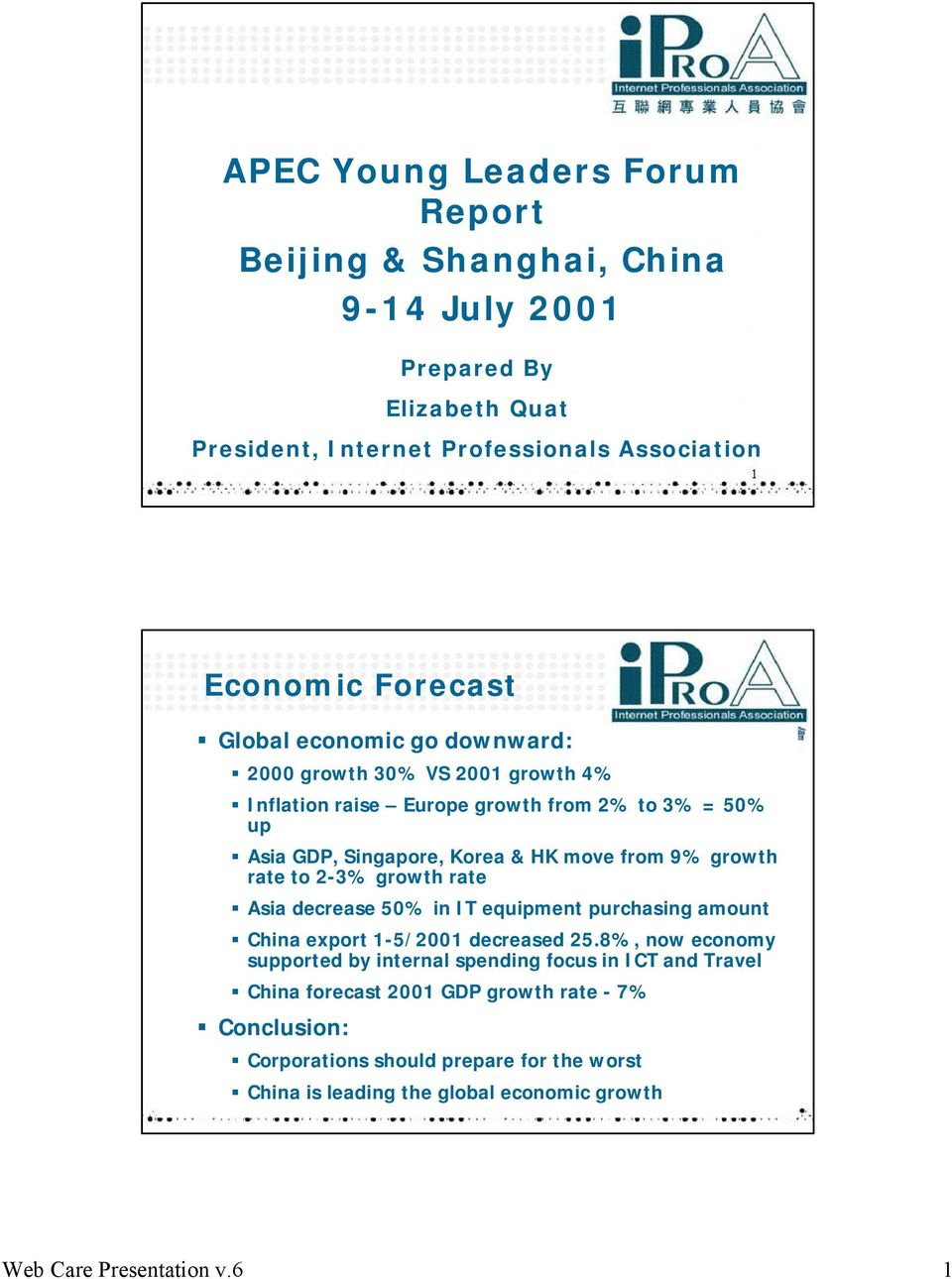 2-3% growth rate Asia decrease 50% in IT equipment purchasing amount China export 1-5/2001 decreased 25.