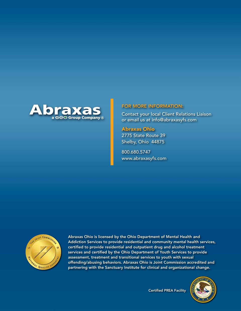com Abraxas Ohio is licensed by the Ohio Department of Mental Health and Addiction Services to provide residential and community mental health services, certified to provide