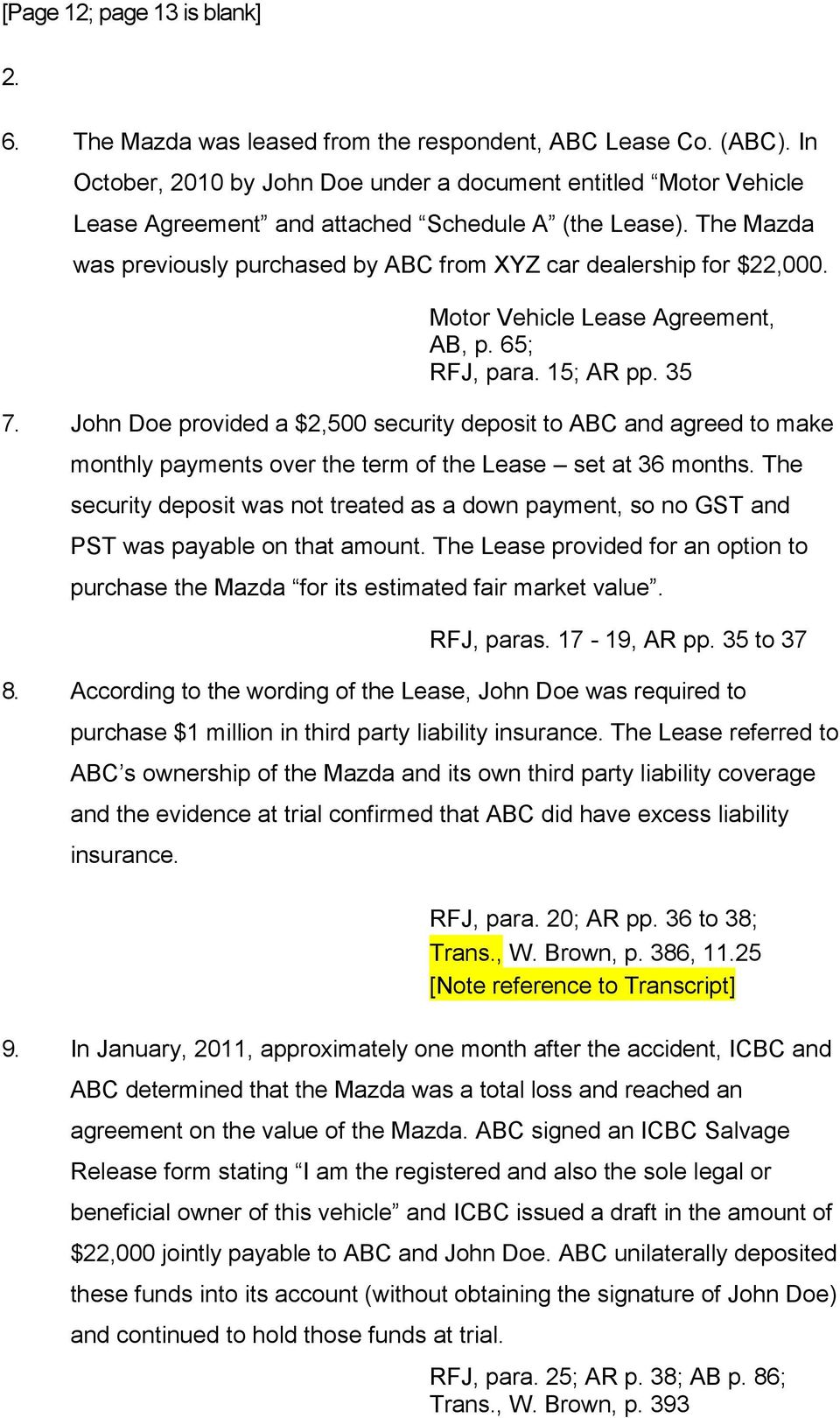 Motor Vehicle Lease Agreement, AB, p. 65; RFJ, para. 15; AR pp. 35 7.