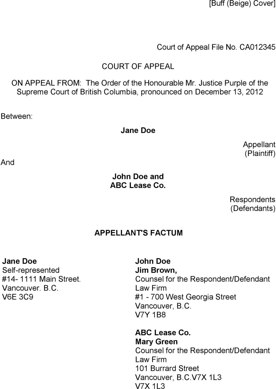 Appellant (Plaintiff) Respondents (Defendants) APPELLANT'S FACTUM Jane Doe John Doe Self-represented Jim Brown, #14-1111 Main Street.