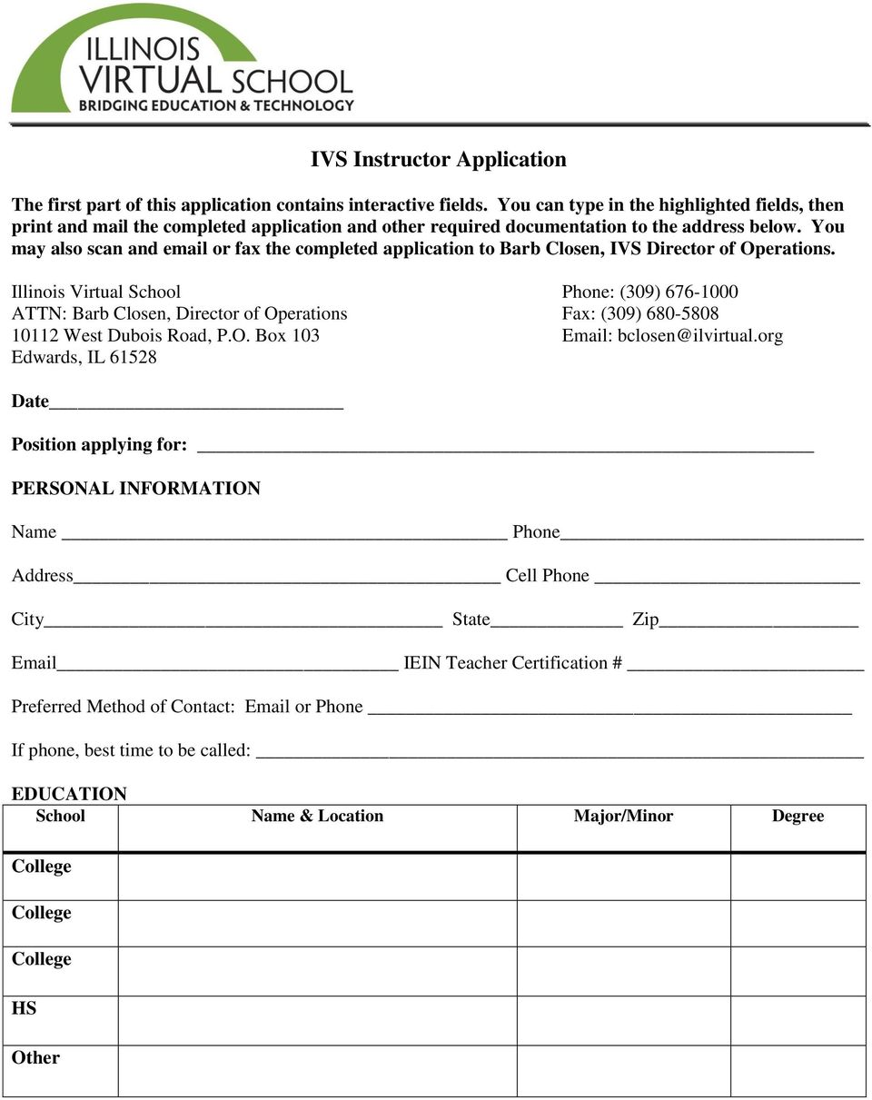 You may also scan and email or fax the completed application to Barb Closen, IVS Director of Operations.