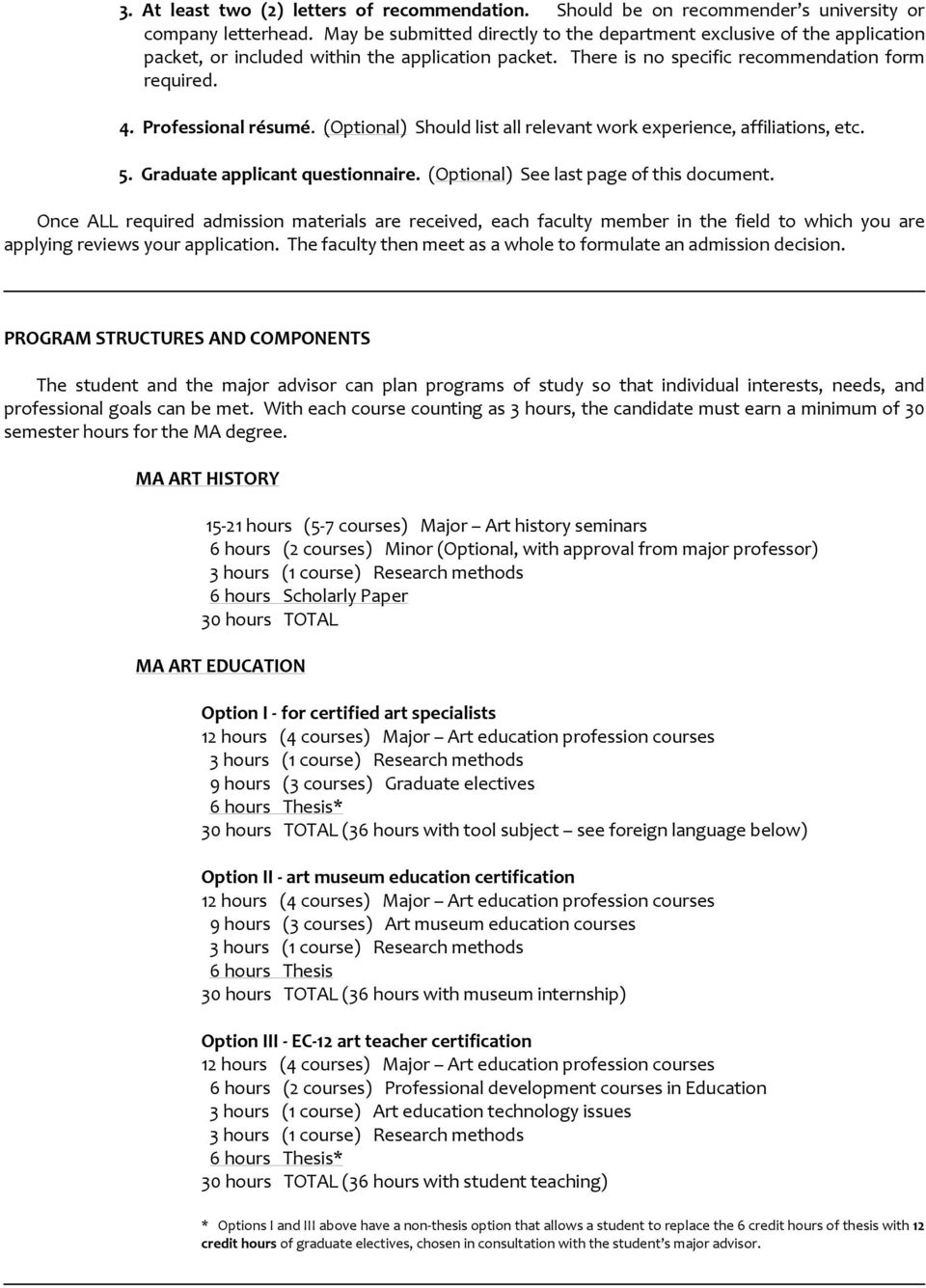(Optional) Should list all relevant work experience, affiliations, etc. 5. Graduate applicant questionnaire. (Optional) See last page of this document.