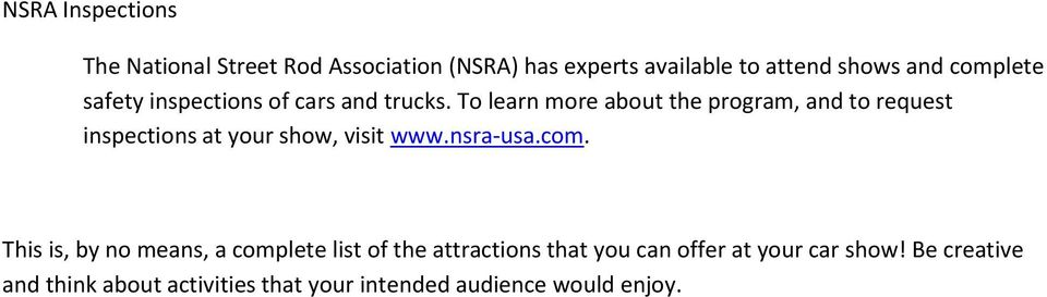To learn more about the program, and to request inspections at your show, visit www.nsra-usa.com.
