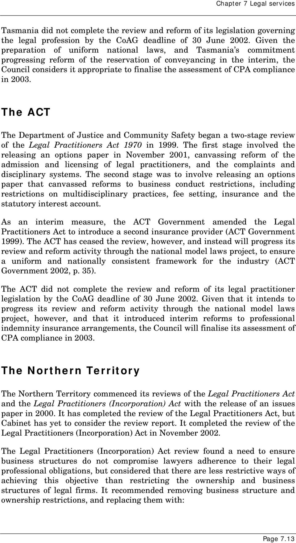 assessment of CPA compliance in 2003. The ACT The Department of Justice and Community Safety began a two-stage review of the Legal Practitioners Act 1970 in 1999.