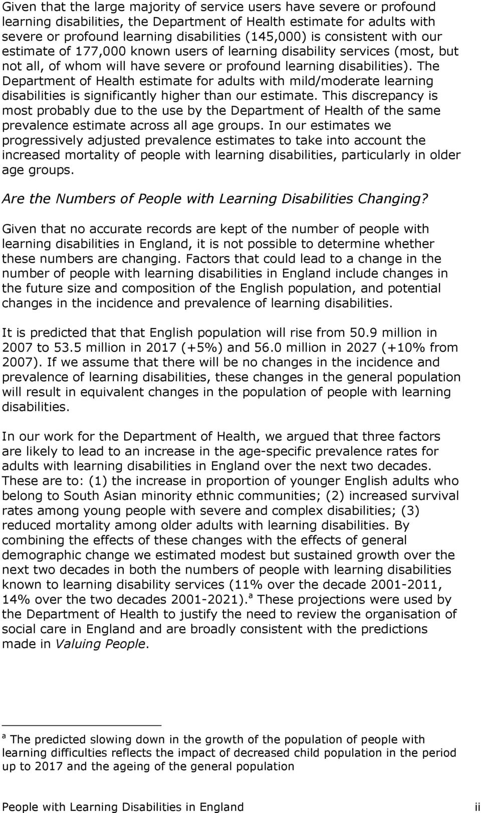 The Department of Health estimate for adults with mild/moderate learning disabilities is significantly higher than our estimate.