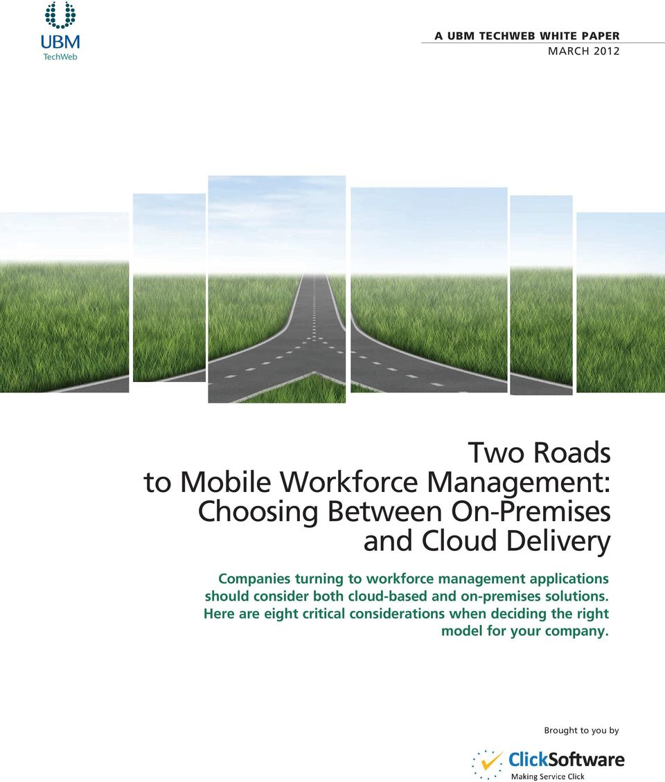 management applications should consider both cloud-based and on-premises solutions.