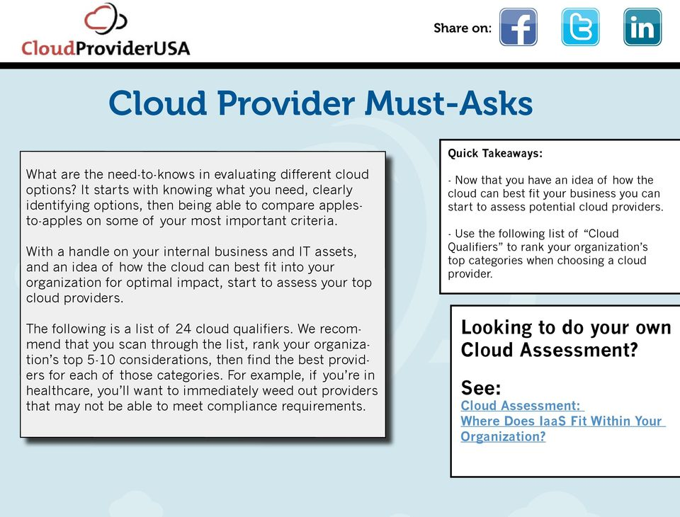With a handle on your internal business and IT assets, and an idea of how the cloud can best fit into your organization for optimal impact, start to assess your top cloud providers.