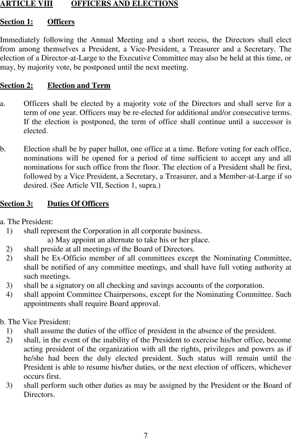 Section 2: Election and Term a. Officers shall be elected by a majority vote of the Directors and shall serve for a term of one year.
