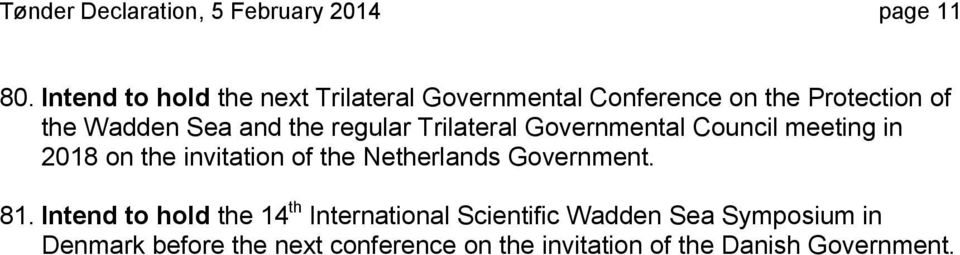 regular Trilateral Governmental Council meeting in 2018 on the invitation of the Netherlands