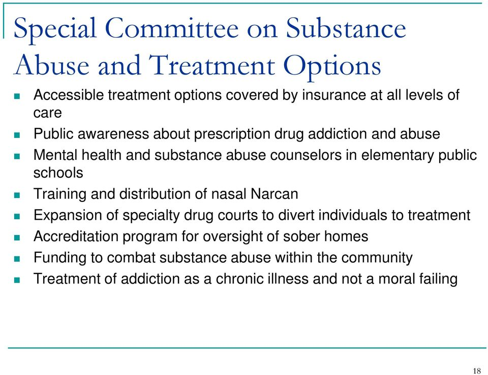 and distribution of nasal Narcan Expansion of specialty drug courts to divert individuals to treatment Accreditation program for oversight