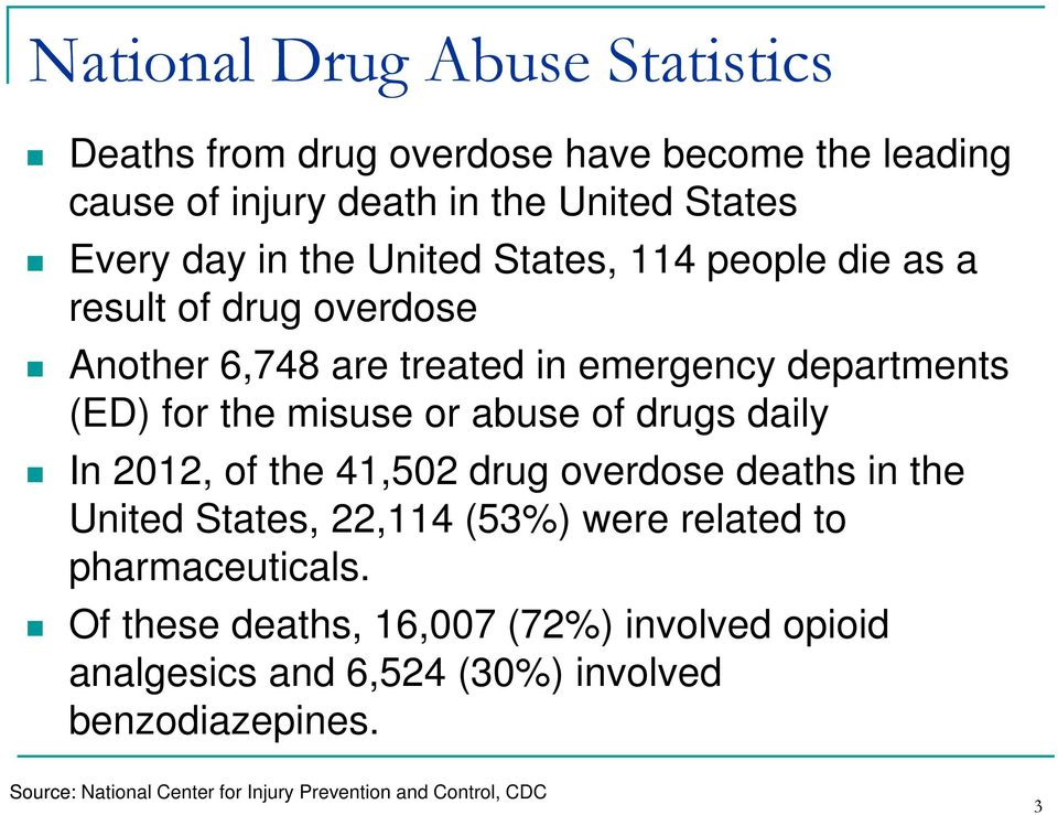 drugs daily In 2012, of the 41,502 drug overdose deaths in the United States, 22,114 (53%) were related to pharmaceuticals.