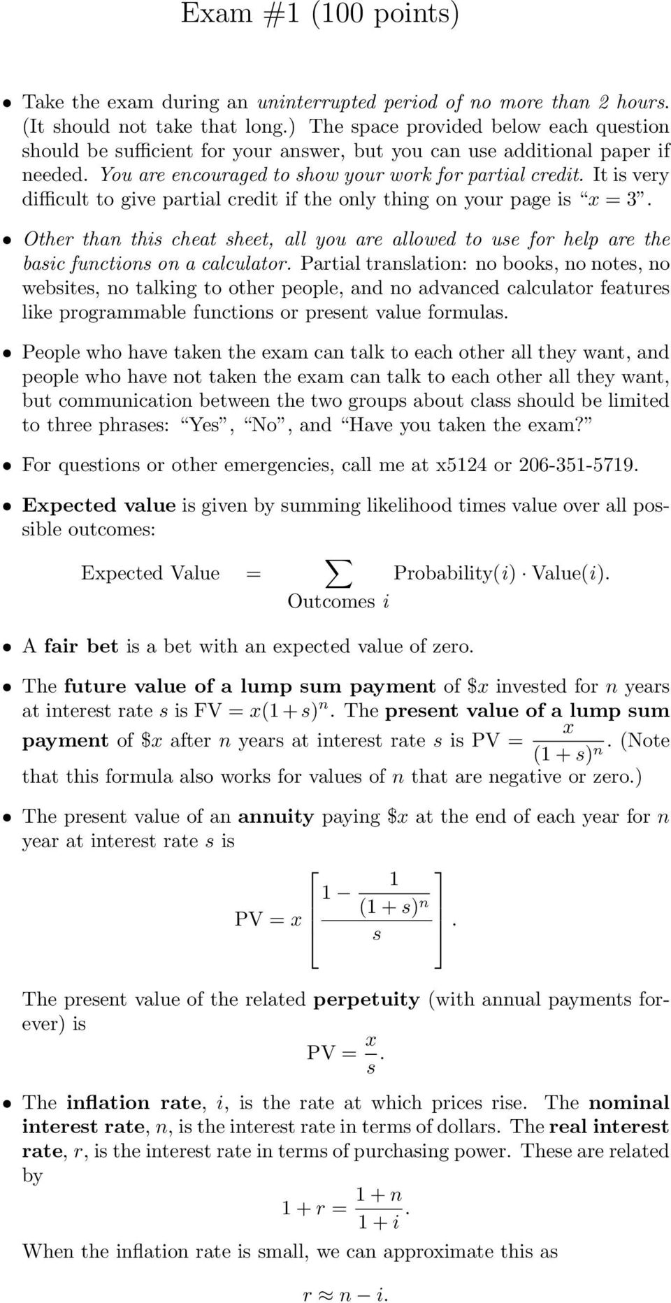 It is very difficult to give partial credit if the only thing on your page is x = 3. Other than this cheat sheet, all you are allowed to use for help are the basic functions on a calculator.