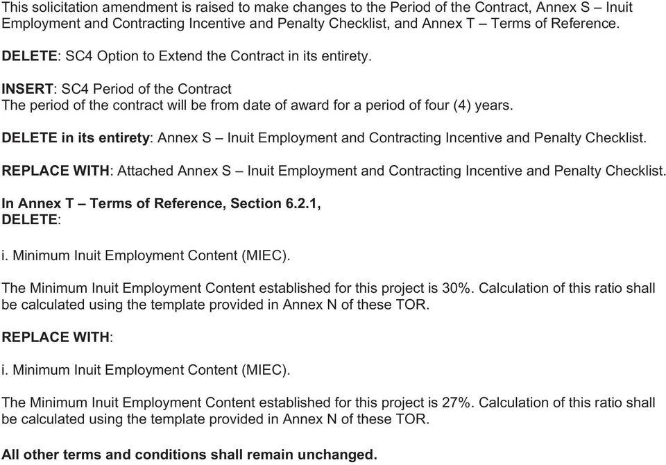 DELETE in its entirety: Annex S Inuit Employment and Contracting Incentive and Penalty Checklist. REPLACE WITH: Attached Annex S Inuit Employment and Contracting Incentive and Penalty Checklist.