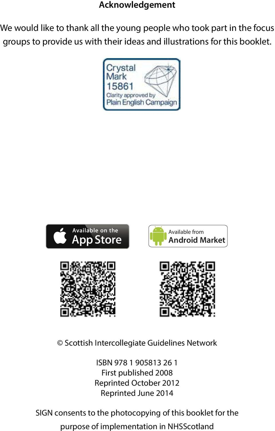 Available from Android Market Scottish Intercollegiate Guidelines Network ISBN 978 1 905813 26 1 First