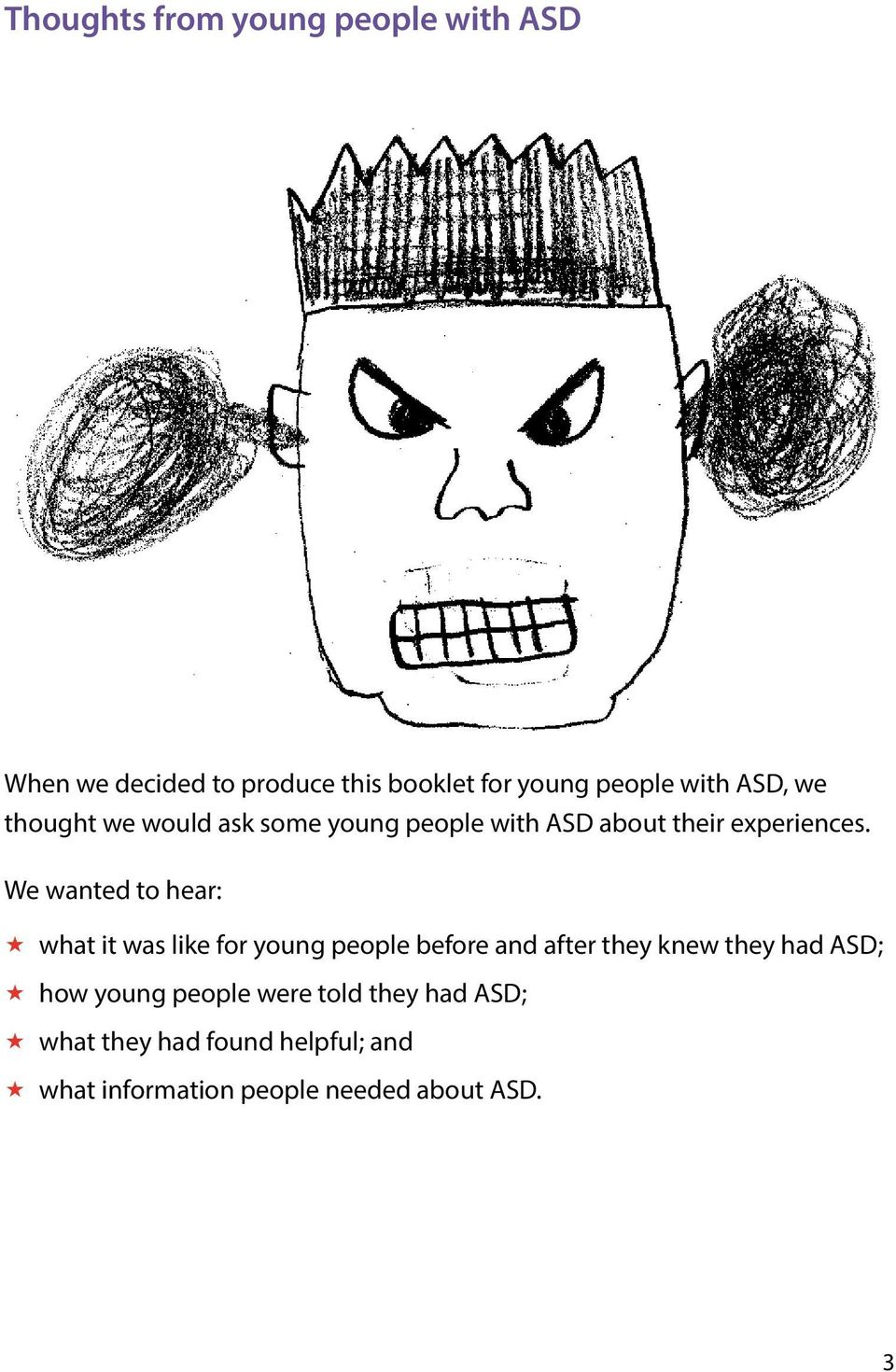 We wanted to hear: what it was like for young people before and after they knew they had ASD; how