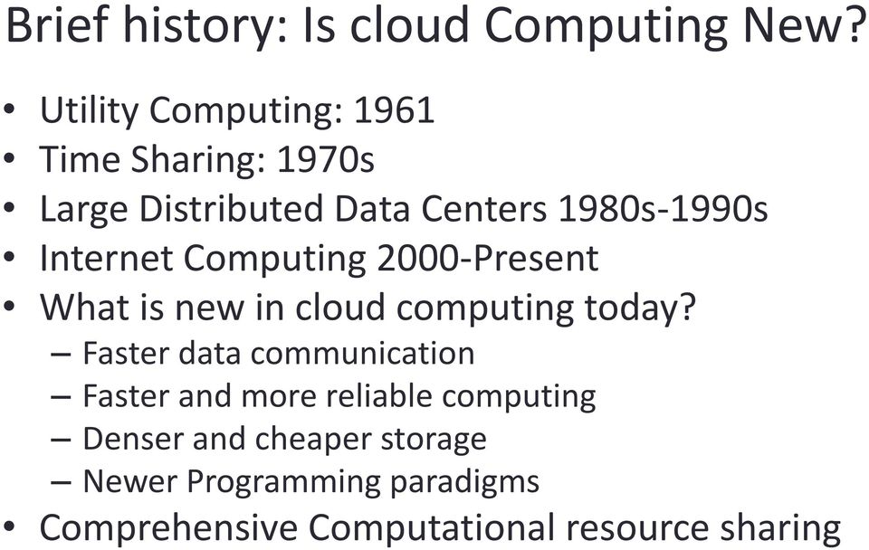 Internet Computing 2000-Present What is new in cloud computing today?