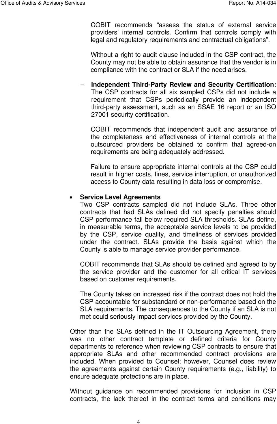 Independent Third-Party Review and Security Certification: The CSP contracts for all six sampled CSPs did not include a requirement that CSPs periodically provide an independent third-party