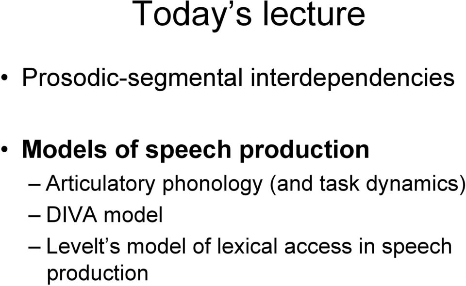 Articulatory phonology (and task dynamics)