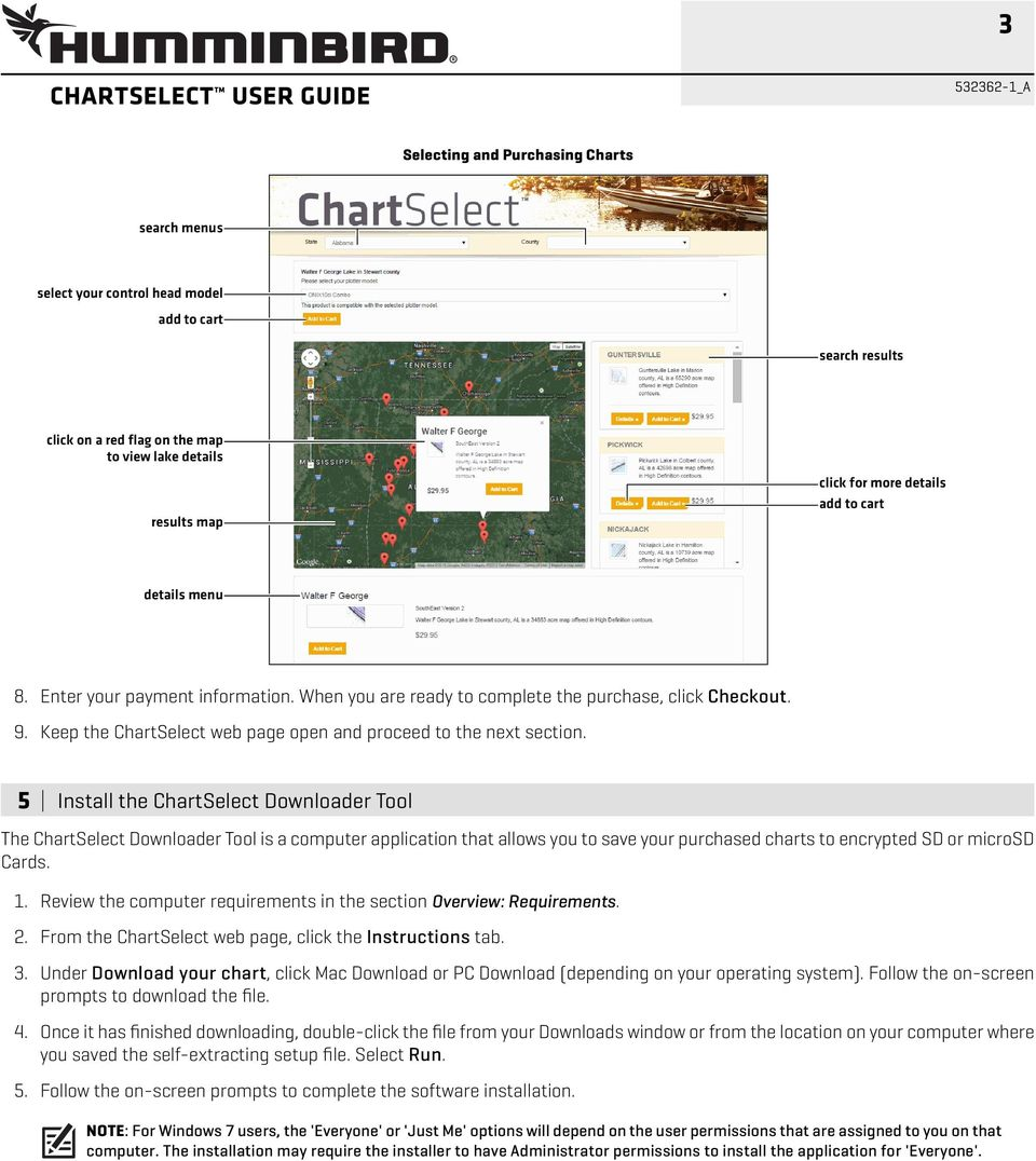 5 Install the ChartSelect Downloader Tool The ChartSelect Downloader Tool is a computer application that allows you to save your purchased charts to encrypted SD or microsd Cards. 1.