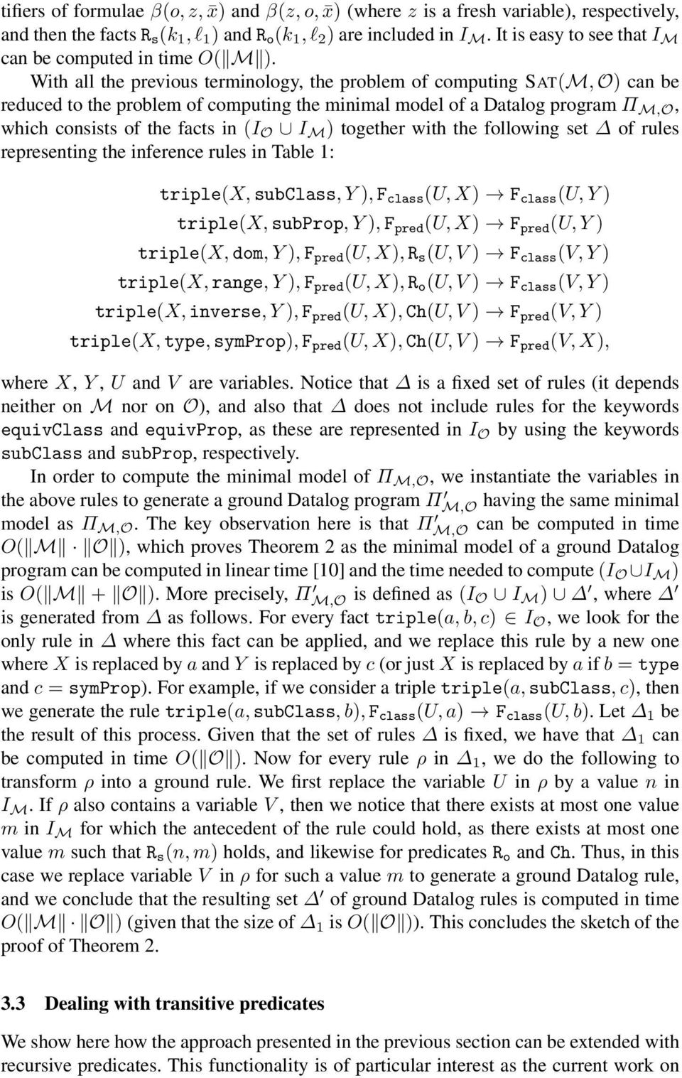 With all the previous terminology, the problem of computing SAT(M, O) can be reduced to the problem of computing the minimal model of a Datalog program Π M,O, which consists of the facts in (I O I M