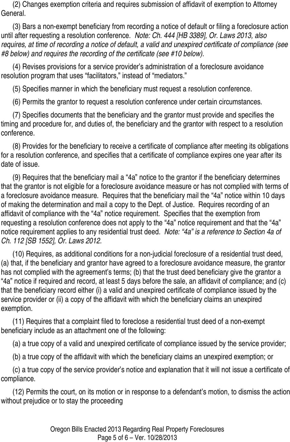 Laws 2013, also requires, at time of recording a notice of default, a valid and unexpired certificate of compliance (see #8 below) and requires the recording of the certificate (see #10 below).