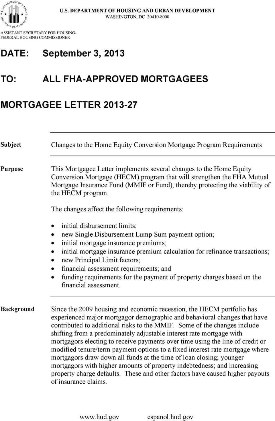 (HECM) program that will strengthen the FHA Mutual Mortgage Insurance Fund (MMIF or Fund), thereby protecting the viability of the HECM program.