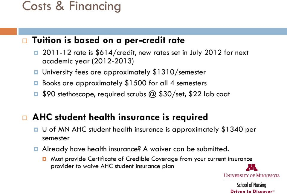 lab coat AHC student health insurance is required U of MN AHC student health insurance is approximately $1340 per semester Already have health