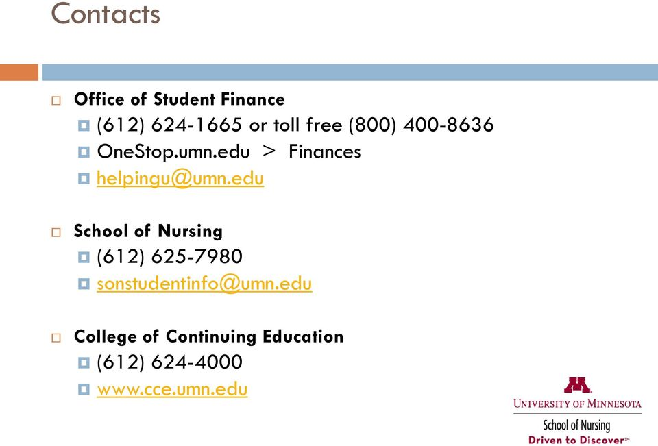 edu School of Nursing (612) 625-7980 sonstudentinfo@umn.