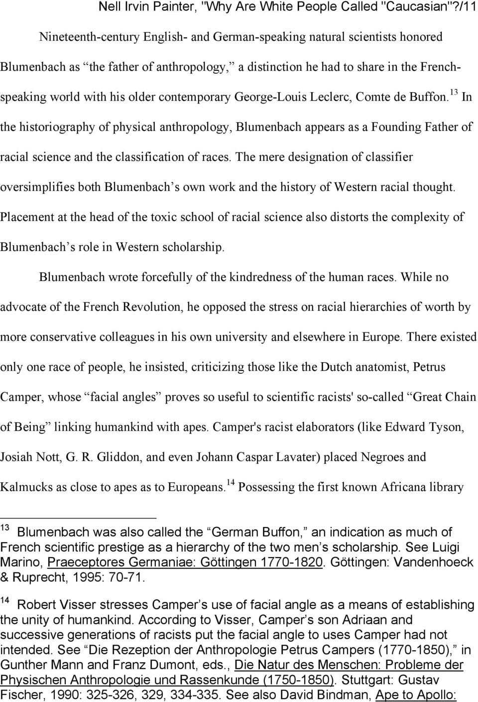 contemporary George-Louis Leclerc, Comte de Buffon. 13 In the historiography of physical anthropology, Blumenbach appears as a Founding Father of racial science and the classification of races.