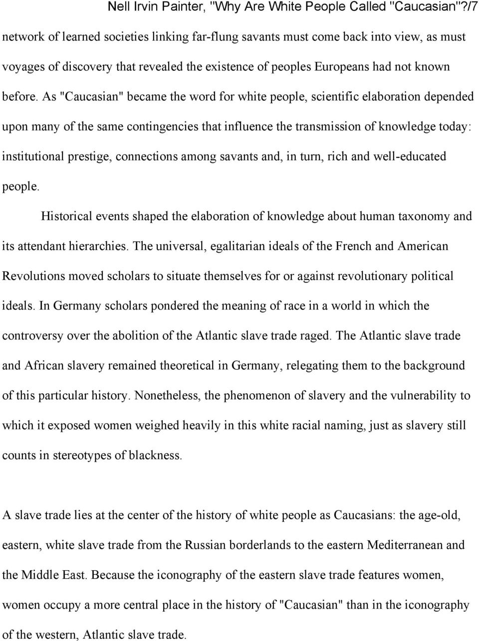 "As ""Caucasian"" became the word for white people, scientific elaboration depended upon many of the same contingencies that influence the transmission of knowledge today: institutional prestige,"