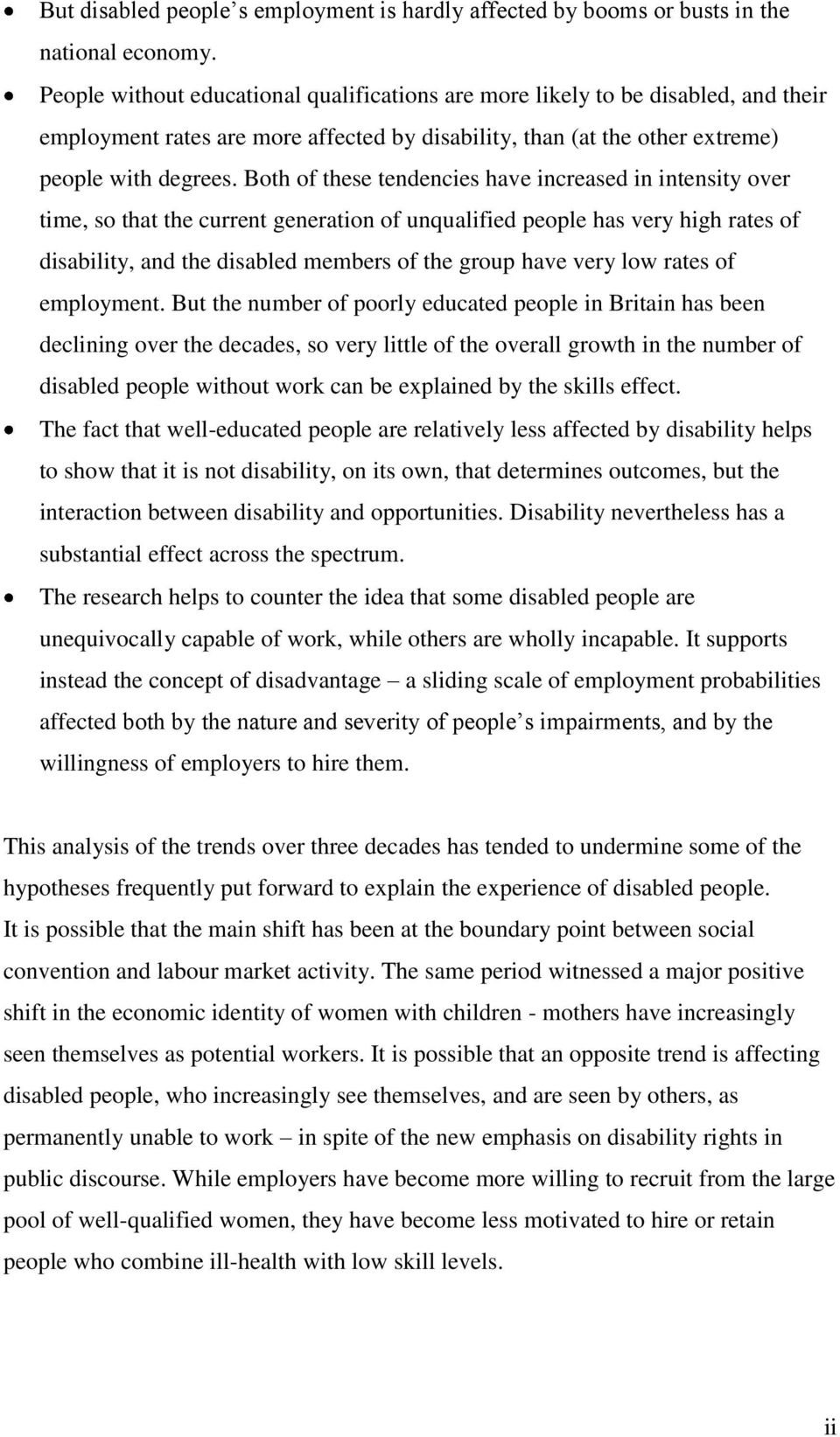 Both of these tendencies have increased in intensity over time, so that the current generation of unqualified people has very high rates of disability, and the disabled members of the group have very
